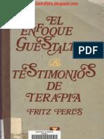Fritz Perls - El Enfoque Guestaltico Testimonios de Terapia by Luis Vallester