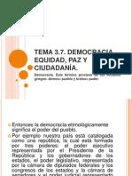 TEMA 3.7. DEMOCRACIA, EQUIDAD, PAZ Y CIUDADANÍA