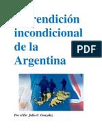 La rendición incondicional de la Argentina- Por el Dr. Julio C. González