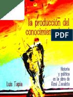 La produccion del conocimiento local.Historia y política en la obra de René Zavaleta Mercado. Luís Tapia.pdf