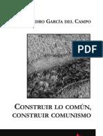 García del Campo, J. Construir lo común, construir comunismo.