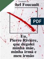 [19.09] Foucault, Michel - Eu, Pierre Rivière, que degolei minha mãe, minha irmã e meu irmão