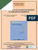 El franquismo en la economía de Gipuzkoa. EL CONCIERTO ECONÓMICO (Es) The Franco regime in the economy of Gipuzkoa. THE ECONOMIC AGREEMENT (Es) Frankismoa Gipuzkoako ekonomian. EKONOMI ITUNA (Es)