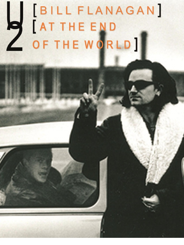U2 - At the End of the World - Bill Flanagan e0bcdf2eec3d