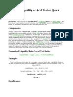 Liquid or Liquidity or Acid Test or Quick Ratio
