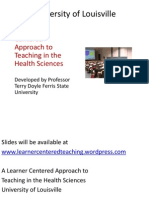 A Learner Centered Approach to Teaching in the Health Sciences Uof Louisville 2013