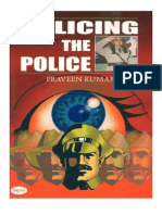 15967407 POLICING the POLICE Ensemble of 60 Articles on Police and Policing Authored by One and Only Praveen Kumar in PDF