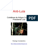 Rodrigo Constantino - Anti-Lula