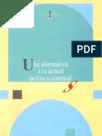Una alternativa a la actual política criminal sobre drogas.   G.E.P.C. - Grupo de Estudios de Política Criminal