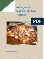 Pata de jamón asada en horno de leña Sisale