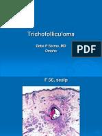 Trichofolliculoma., F 56, Scalp. PPT