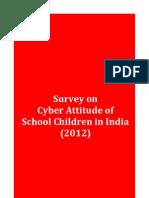 Survey on Cyber Attitude of School Children in India (2012)