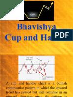 Bhavishya - Cup and Handle