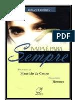 NADA É PARA SEMPRE (Psicografia Maurício de Castro - espírito Hermes)