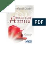 ROSAS COM AMOR  (psicografia Chico Xavier - espíritos diversos)
