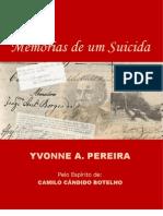 MEMÓRIAS DE UM SUICIDA (psicografia Yvonne do Amaral Pereira - espírito Camilo Cândido Botelho)