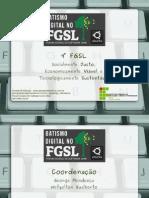 FGSL 2012 - Batismo Digital