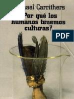Carrithers, Michael. ¿Por qué los humanos tenemos culturas. Una aproximación a la antropología y la diversidad social. Madrid Alianza Editorial. 1995[1992],.