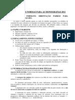 PADRÃO NORMAS PARA ESTILO E FORMATO MONOGRAFIA 2011