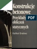 Grabiec Kalikst - Konstrukcje betonowe. Przykłady obliczeń statycznych