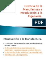 Historia de la Manufactura e Introducción a la Ingeniería.