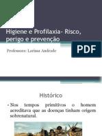 Higiene e Profilaxia- Risco, perigo e preven ção