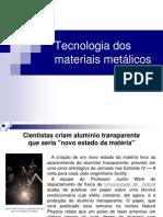 Aula 01 - Tecnologia dos materiais metálicos