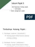 Hukum Pajak 3 Timbul Dan Hapusnya Hutang Pajak, Tarif Pajak, Dasar Pengenaan Pajak