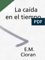 Cioran, E. M. - La Caida en El Tiempo