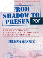From Shadow to Presence Representations of Ethnicity in Contemporary American Literature Critical Approaches to Ethnic American Literature