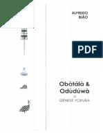 Bião, Alfredo - Obatala & Oduduwa - A gênese yoruba
