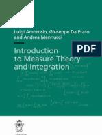 Luigi Ambrosio, Giuseppe Da Prato, Andrea Mennucci Introduction to Measure Theory and Integration 2011