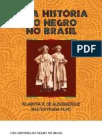 Albuquerque, Wlamyra R. de - Uma Historia Do Negro No Brasil