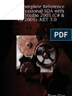 The Complete Reference to Professional SOA With Visual Studio 2005 Dot NET 3.0