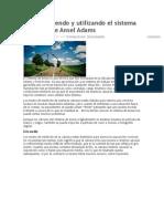 Comprendiendo y Utilizando El Sistema de Zonas de Ansel Adams