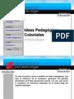 Ideas Pedagógicas Coloniales