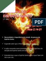 A PESSOA DO ESPÍRITO SANTO - 1º dia