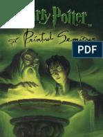 ROWLING, J.K. - [HARRY POTTER] 06 Harry Potter Si Printul Semipur In LiMba Romana