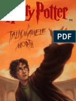 ROWLING, J.K. - [HARRY POTTER] 07 Harry Potter Si Talismanele Mortii In Limba Romana