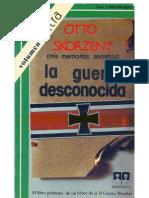 Otto Skorzeny - La Guerra Desconocida (Mis Memorias Secretas)