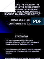 INVESTIGATING THE ROLES OF THE INSTRUCTOR IN THE DEVELOPMENT OF A COLLABORATIVE LEARNING COMMUNITY THROUGH NETWORKED LEARNING IN A MALAYSIAN CONTEXT