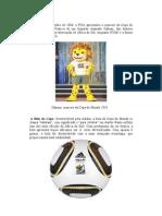 Mascote e Bola Da Copa Do Mundo