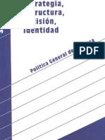 Estrategia, Estructura, Decisión e Identidad - Política General de la empresa