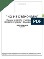 """NO ME DESHONREN. CÓMO LA AMBICIÓN PERSONAL DE """"LOS HOMBRES DE ARRIBA"""" HA ARRUINADO TODO"""