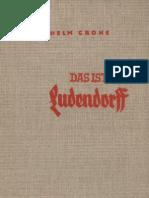 Crone, Wilhelm - Das Ist Ludendorff; Traditions-Verlag Kolk Und Co., 1937,