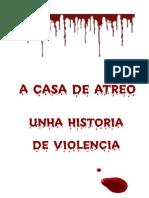 A Casa Atreo. Unha historia de violencia