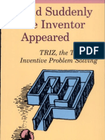 And Suddenly the Inventor Appeared TRIZ, The Theory of Inventive Problem Solving