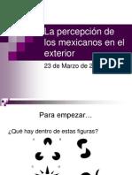 La percepción de los mexicanos en el exterior