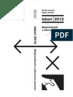 Izbori 2012 - (Ne)pravilnosti u izbornom procesu
