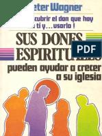 Sus Dones Espirituales - C. Peter Wagner